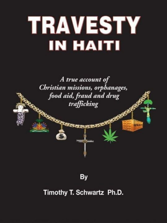 travesty-in-haiti-a-true-account-of-christian-missions-orphanages-fraud-food-aid-and-drug-trafficking